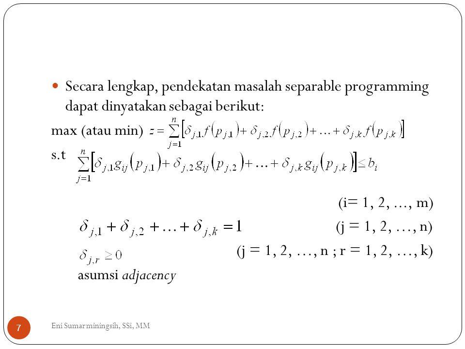 Secara lengkap, pendekatan masalah separable programming dapat dinyatakan sebagai berikut: