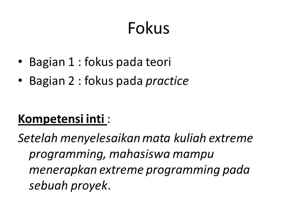 Fokus Bagian 1 : fokus pada teori Bagian 2 : fokus pada practice