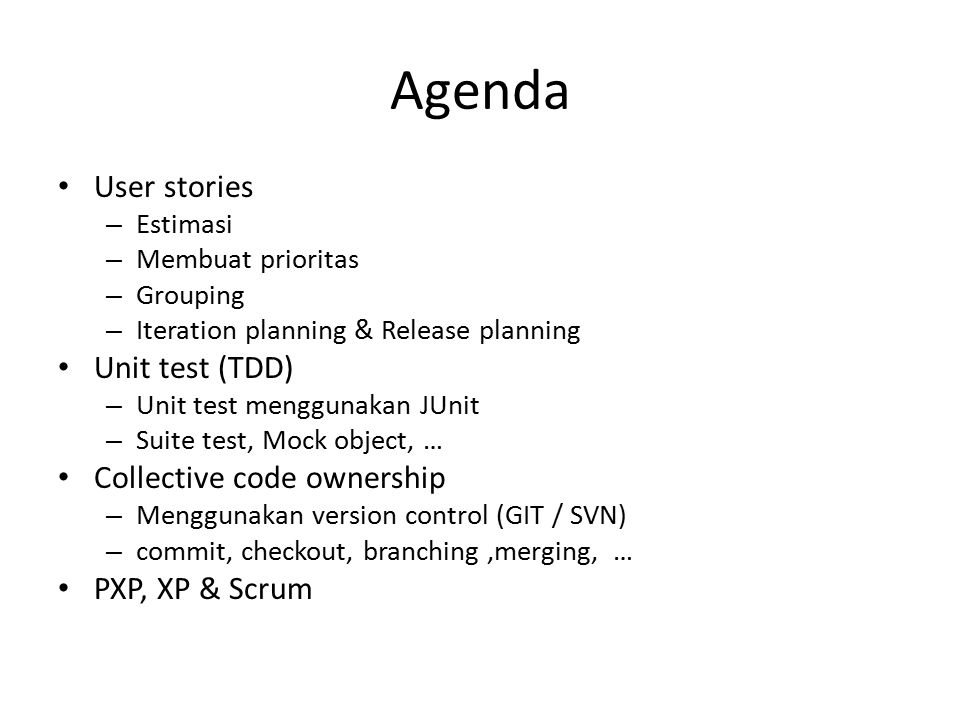 Agenda User stories Unit test (TDD) Collective code ownership