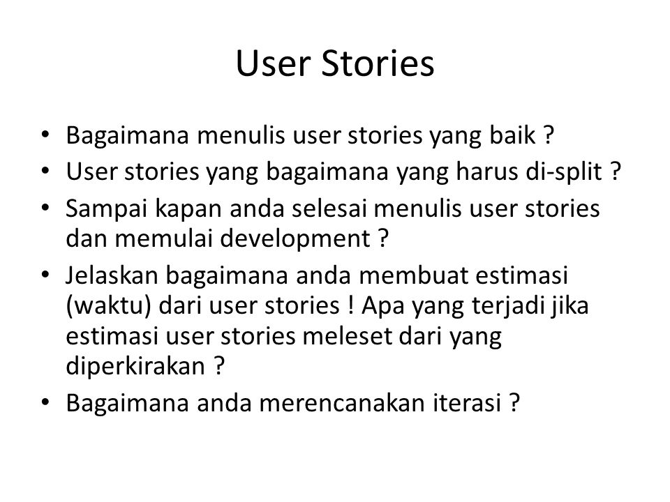 User Stories Bagaimana menulis user stories yang baik
