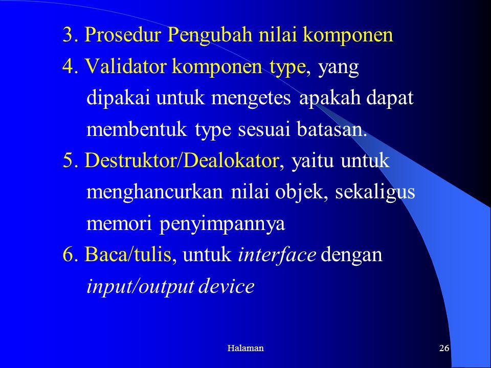 3. Prosedur Pengubah nilai komponen 4. Validator komponen type, yang
