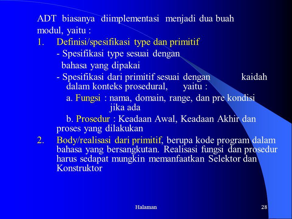 ADT biasanya diimplementasi menjadi dua buah modul, yaitu :