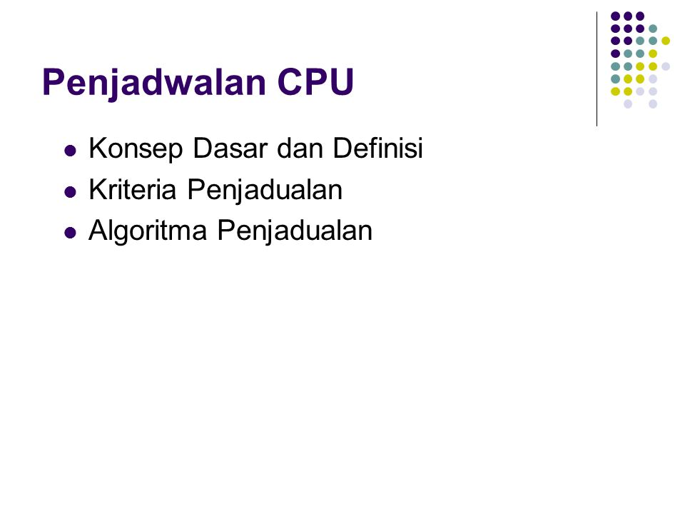 Penjadwalan CPU Konsep Dasar dan Definisi Kriteria Penjadualan