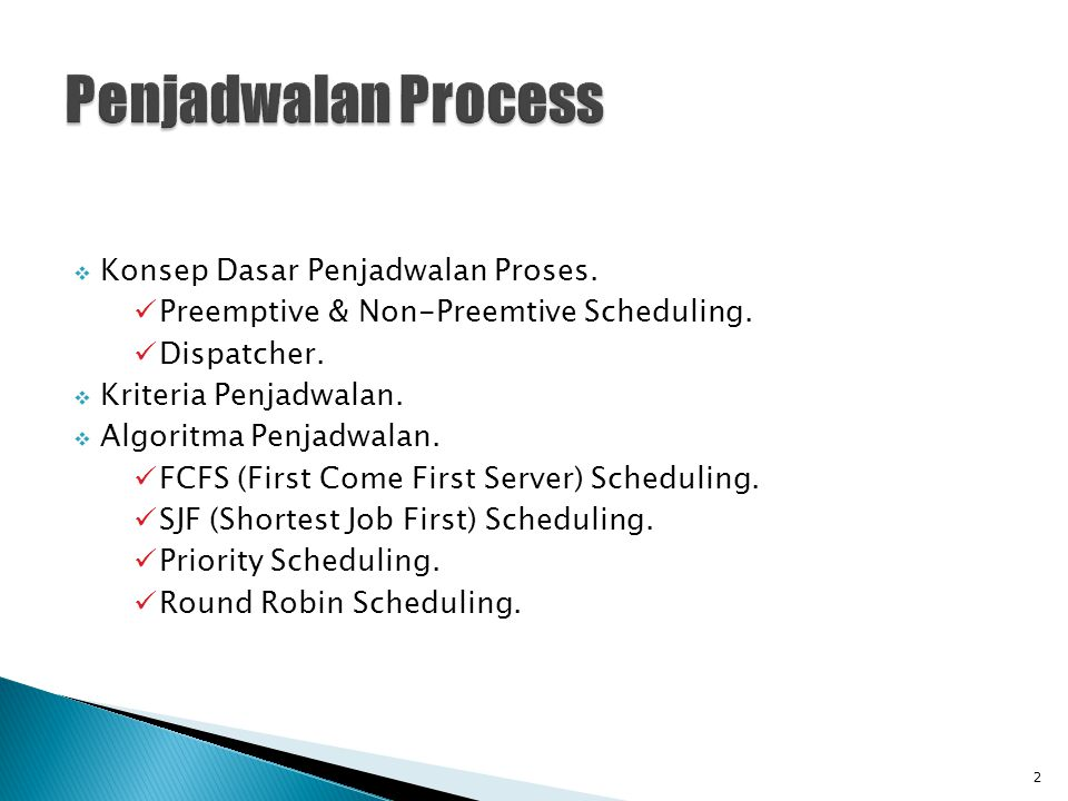 Penjadwalan Process Konsep Dasar Penjadwalan Proses.