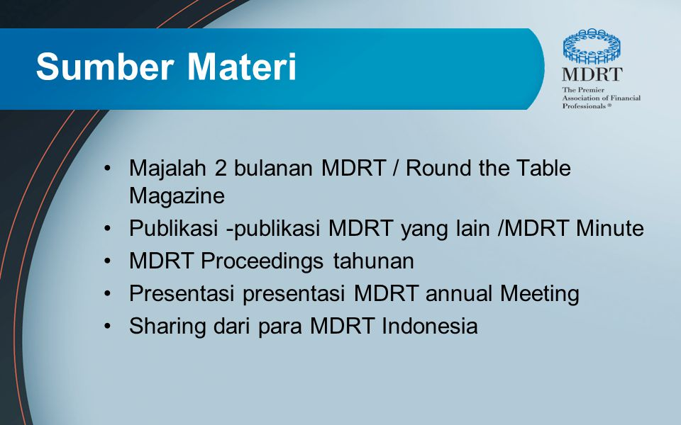 Sumber Materi Majalah 2 bulanan MDRT / Round the Table Magazine