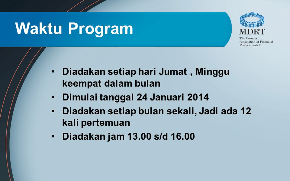 Waktu Program Diadakan setiap hari Jumat , Minggu keempat dalam bulan
