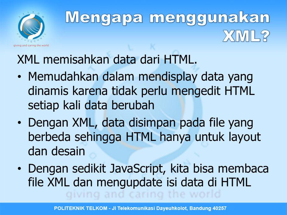 Mengapa menggunakan XML