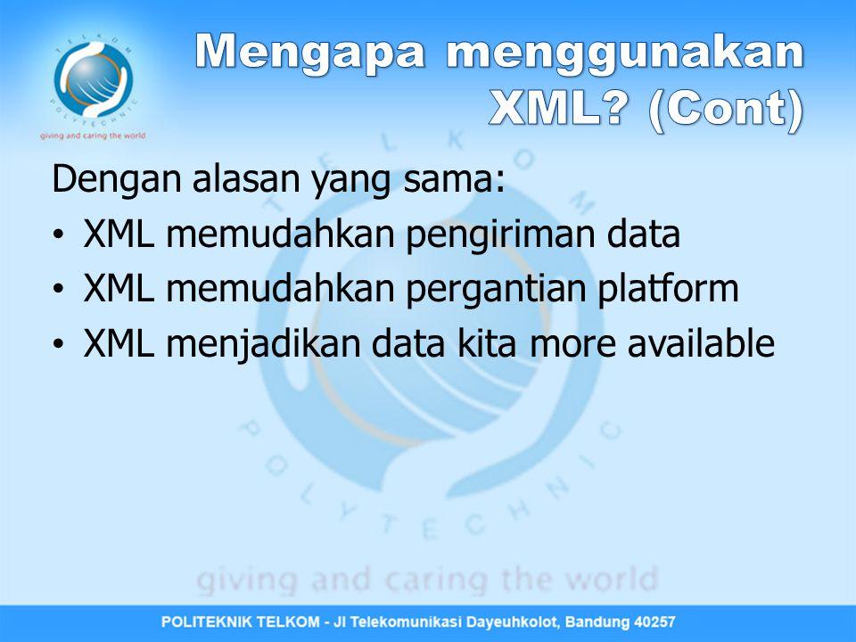 Mengapa menggunakan XML (Cont)