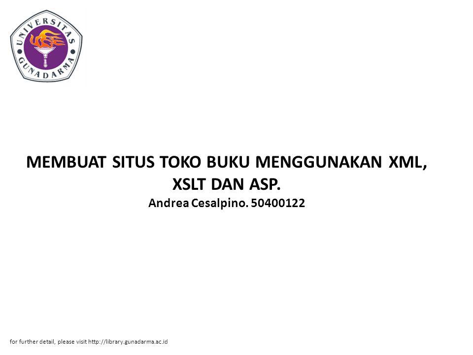 MEMBUAT SITUS TOKO BUKU MENGGUNAKAN XML, XSLT DAN ASP. Andrea Cesalpino. 50400122