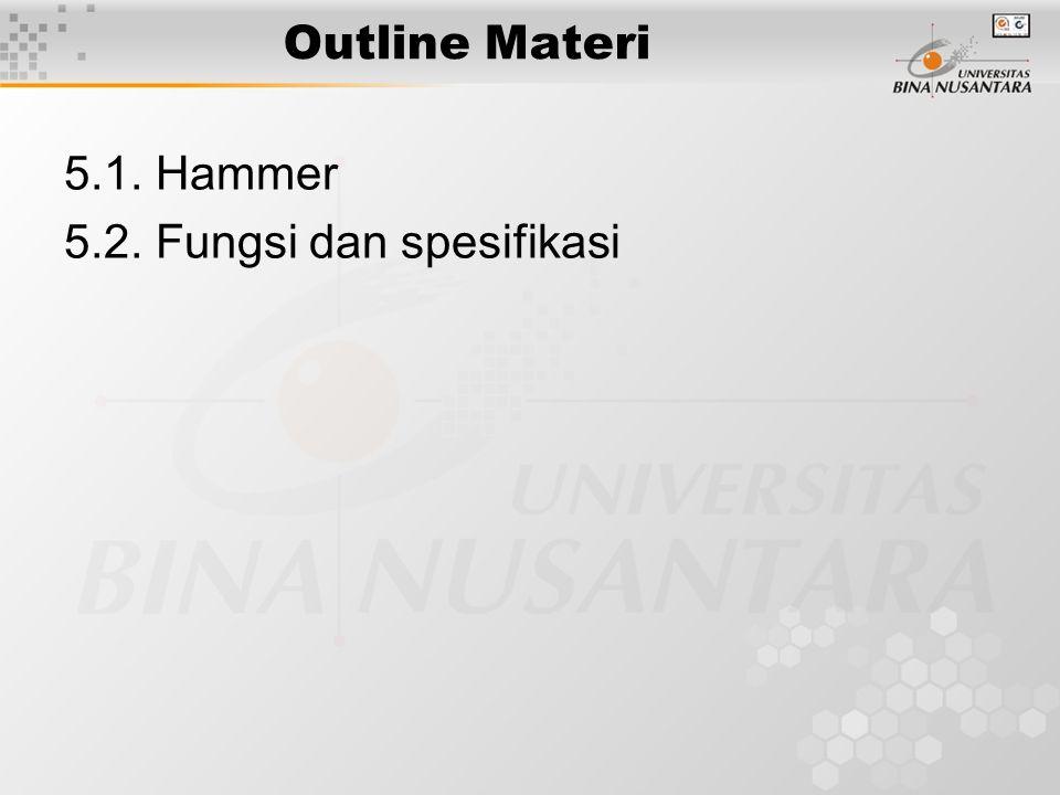 Outline Materi 5.1. Hammer 5.2. Fungsi dan spesifikasi
