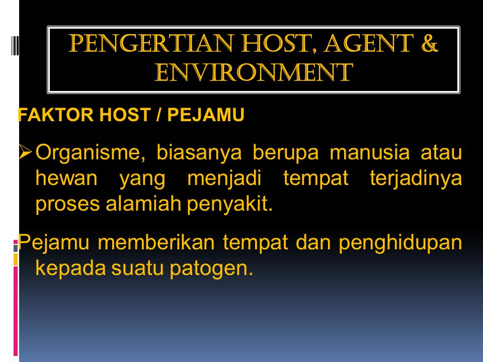 PENGERTIAN HOST, AGENT & ENVIRONMENT