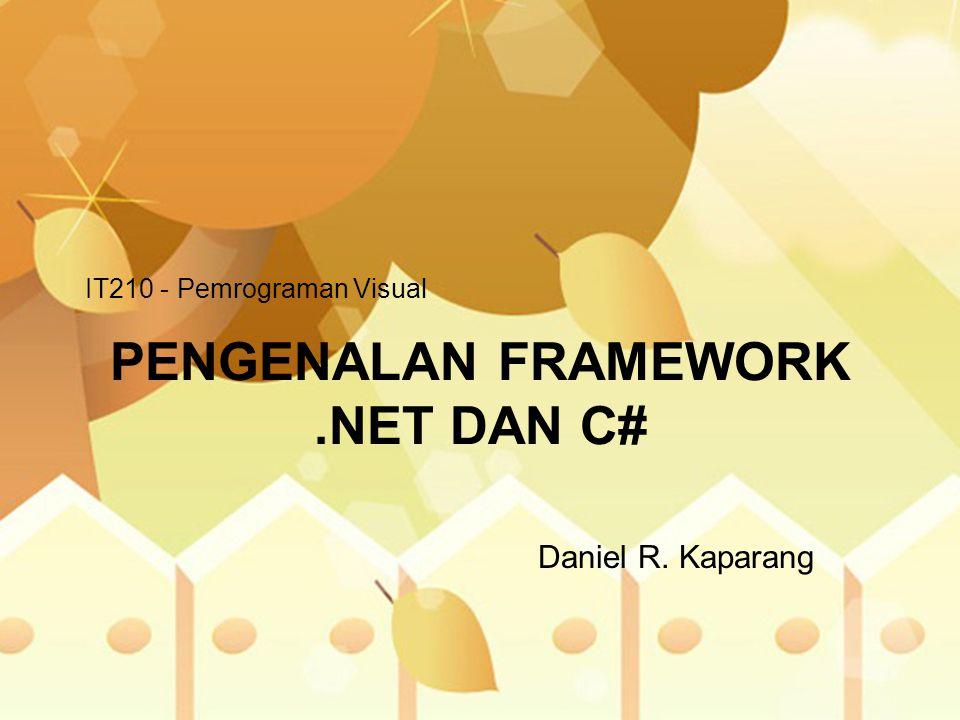 PENGENALAN FRAMEWORK .NET DAN C#