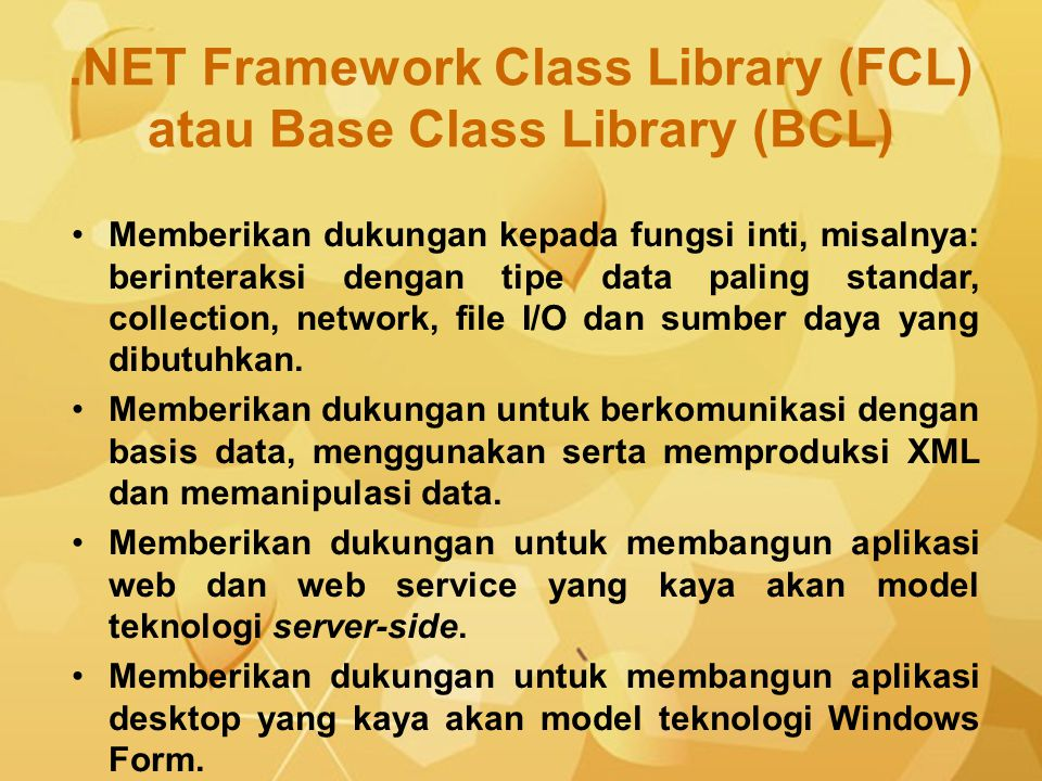 .NET Framework Class Library (FCL) atau Base Class Library (BCL)