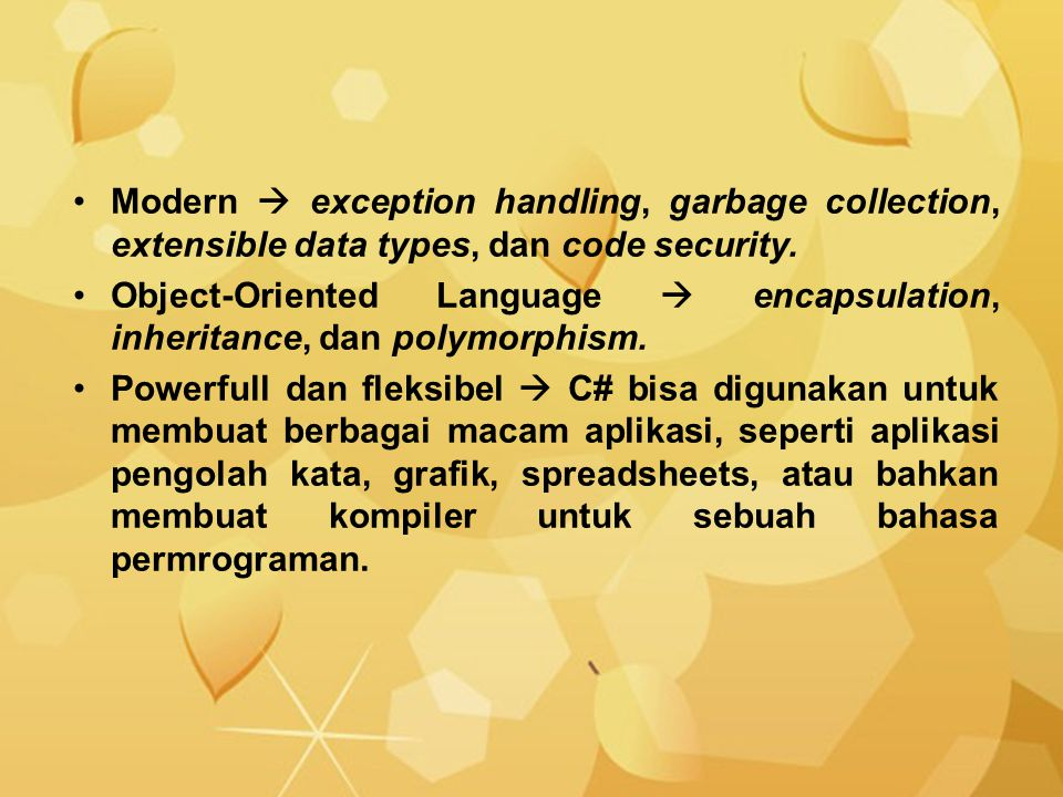 Modern  exception handling, garbage collection, extensible data types, dan code security.