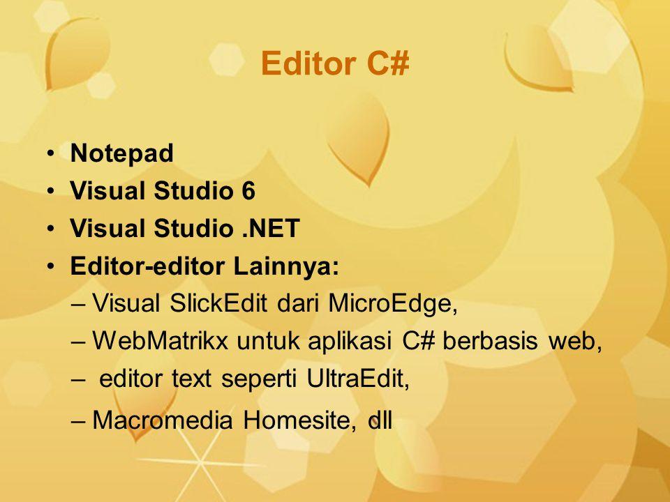 Editor C# Notepad Visual Studio 6 Visual Studio .NET