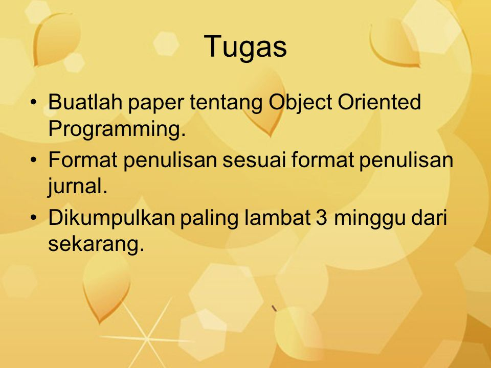 Tugas Buatlah paper tentang Object Oriented Programming.