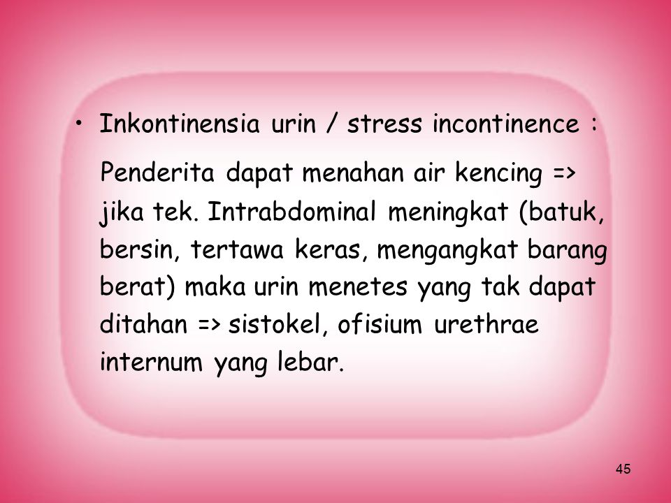 Inkontinensia urin / stress incontinence :