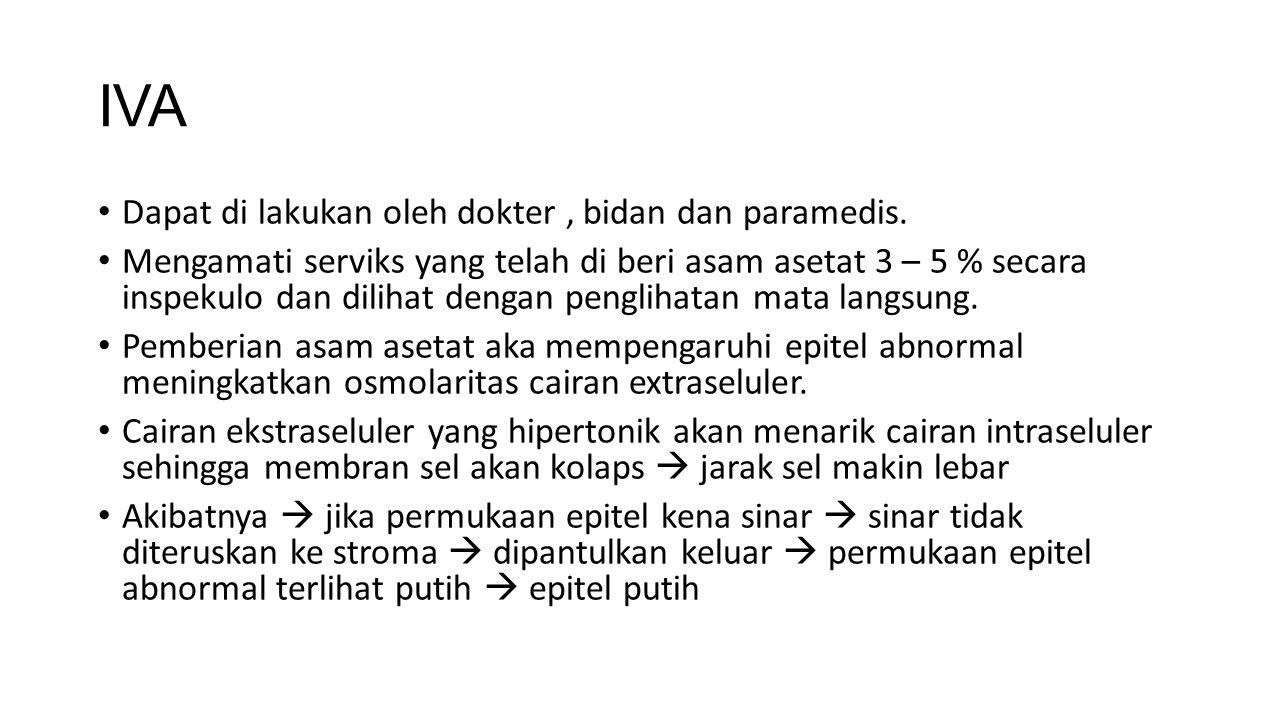 IVA Dapat di lakukan oleh dokter , bidan dan paramedis.