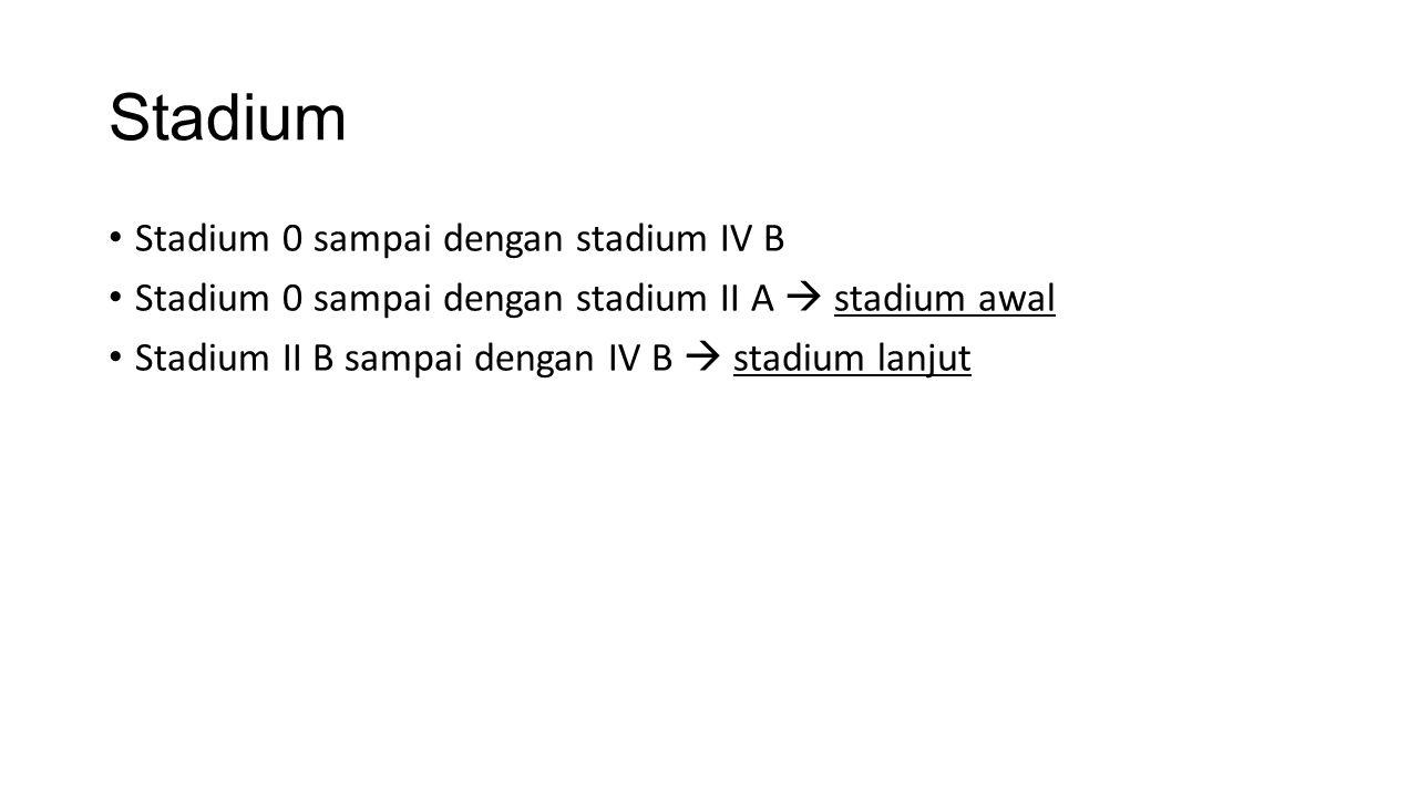 Stadium Stadium 0 sampai dengan stadium IV B