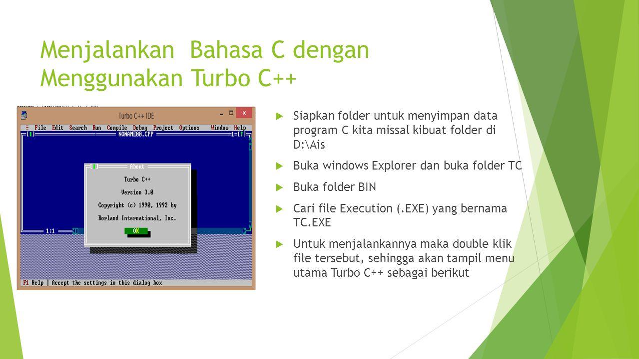 Menjalankan Bahasa C dengan Menggunakan Turbo C++