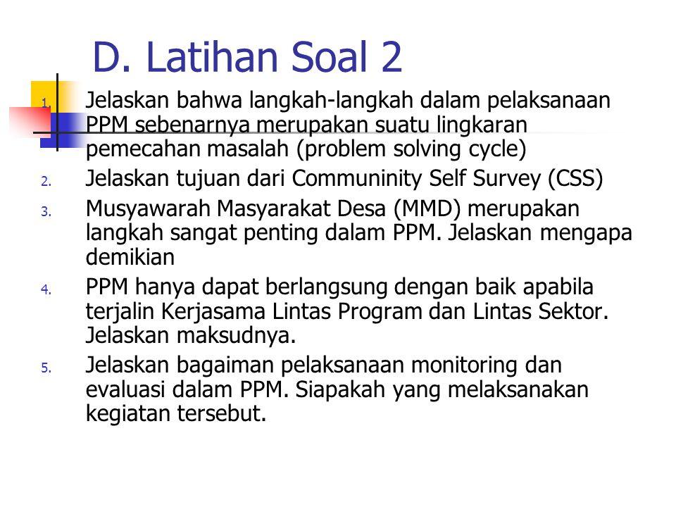D. Latihan Soal 2 Jelaskan bahwa langkah-langkah dalam pelaksanaan PPM sebenarnya merupakan suatu lingkaran pemecahan masalah (problem solving cycle)