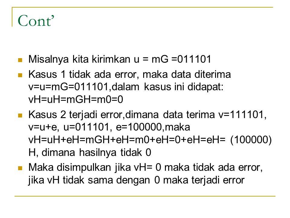 Cont' Misalnya kita kirimkan u = mG =011101