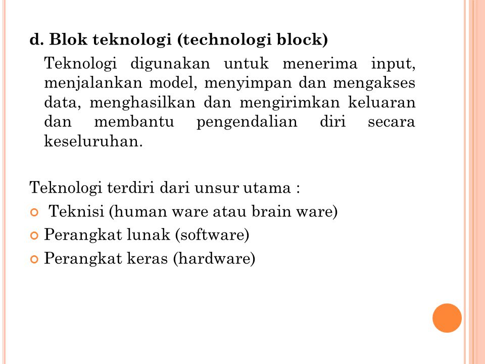 d. Blok teknologi (technologi block)