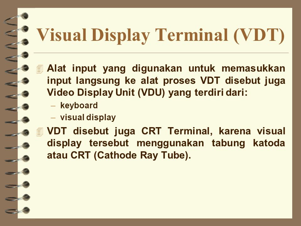 Visual Display Terminal (VDT)
