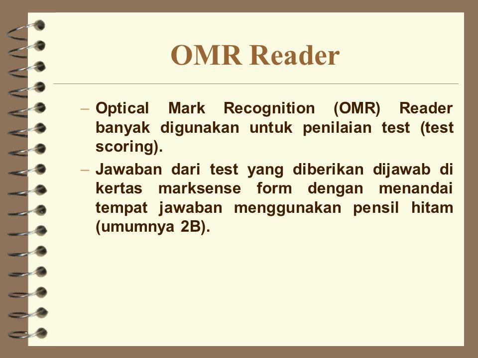 OMR Reader Optical Mark Recognition (OMR) Reader banyak digunakan untuk penilaian test (test scoring).