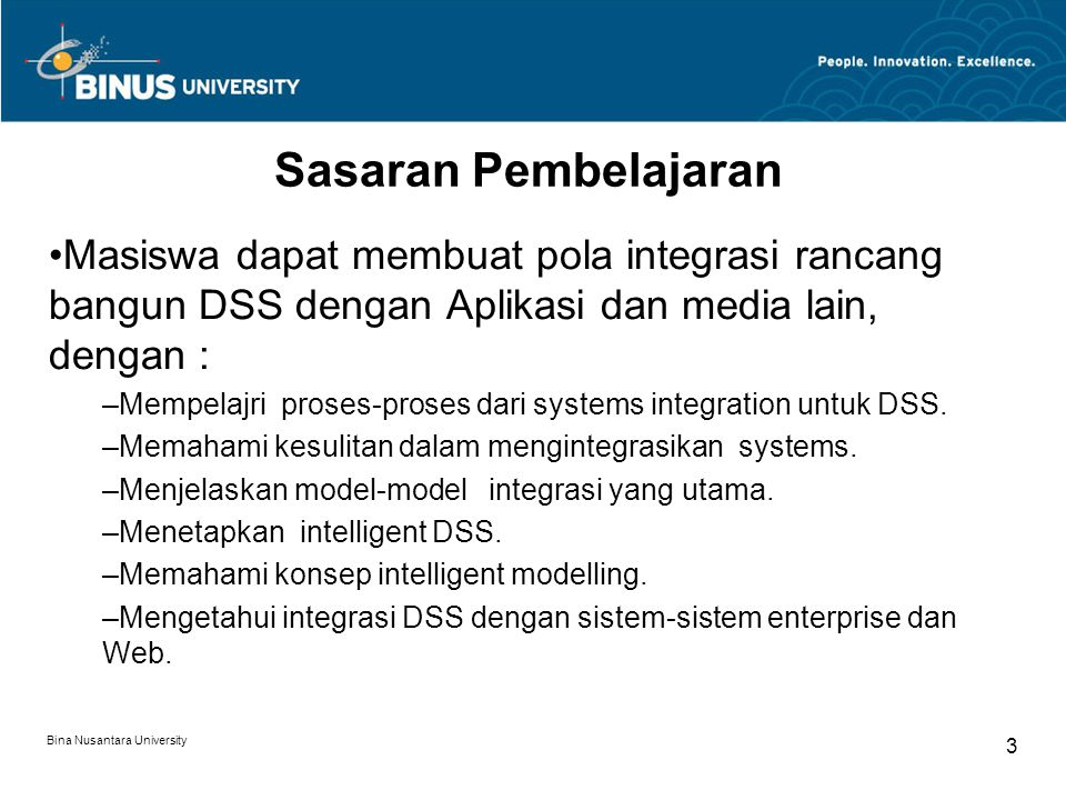 Sasaran Pembelajaran Masiswa dapat membuat pola integrasi rancang bangun DSS dengan Aplikasi dan media lain, dengan :
