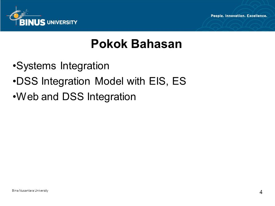 Pokok Bahasan Systems Integration DSS Integration Model with EIS, ES