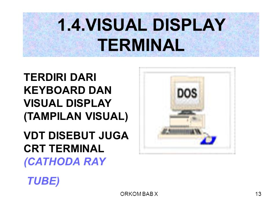 1.4.VISUAL DISPLAY TERMINAL
