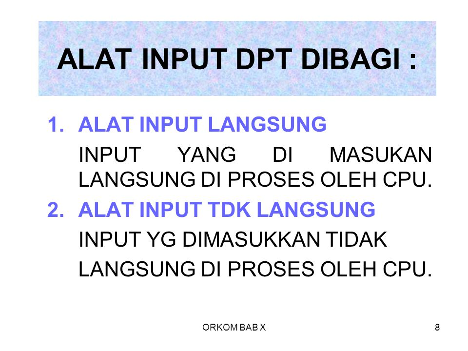 ALAT INPUT DPT DIBAGI : ALAT INPUT LANGSUNG