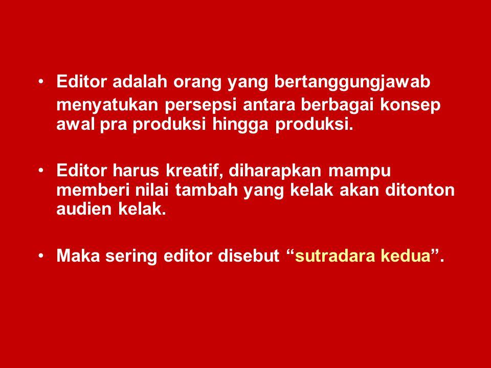 Editor adalah orang yang bertanggungjawab