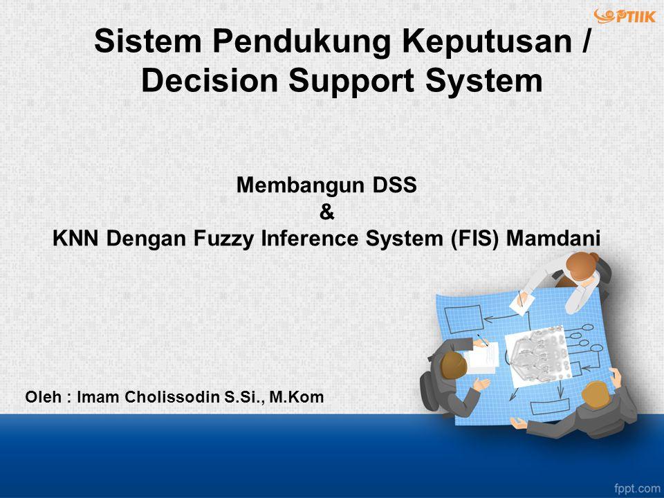 Membangun DSS & KNN Dengan Fuzzy Inference System (FIS) Mamdani
