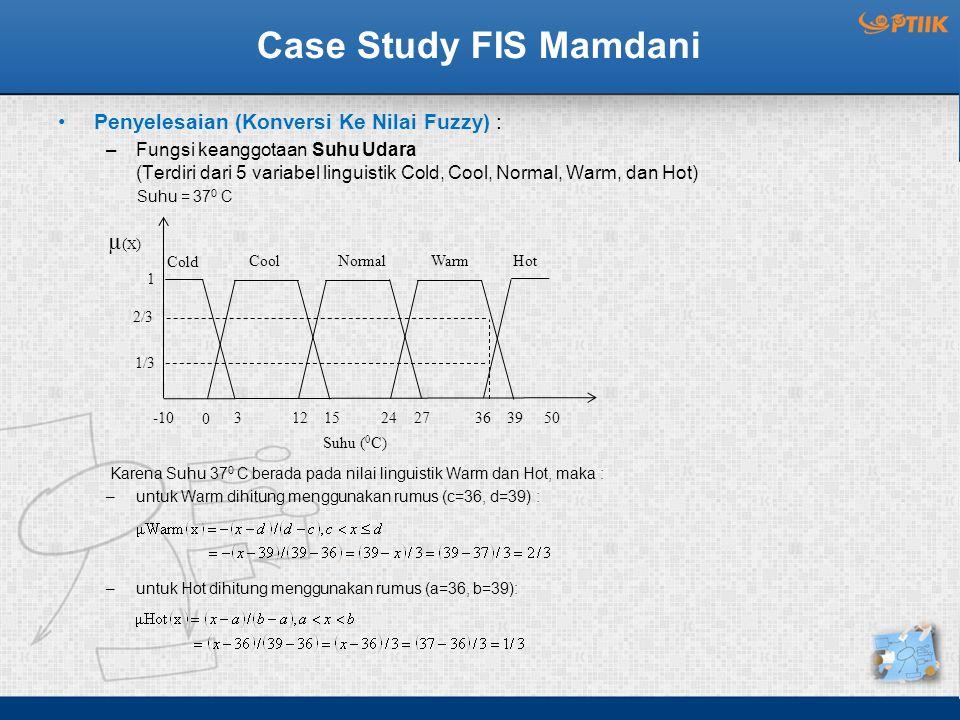 Case Study FIS Mamdani µ(X) Penyelesaian (Konversi Ke Nilai Fuzzy) :