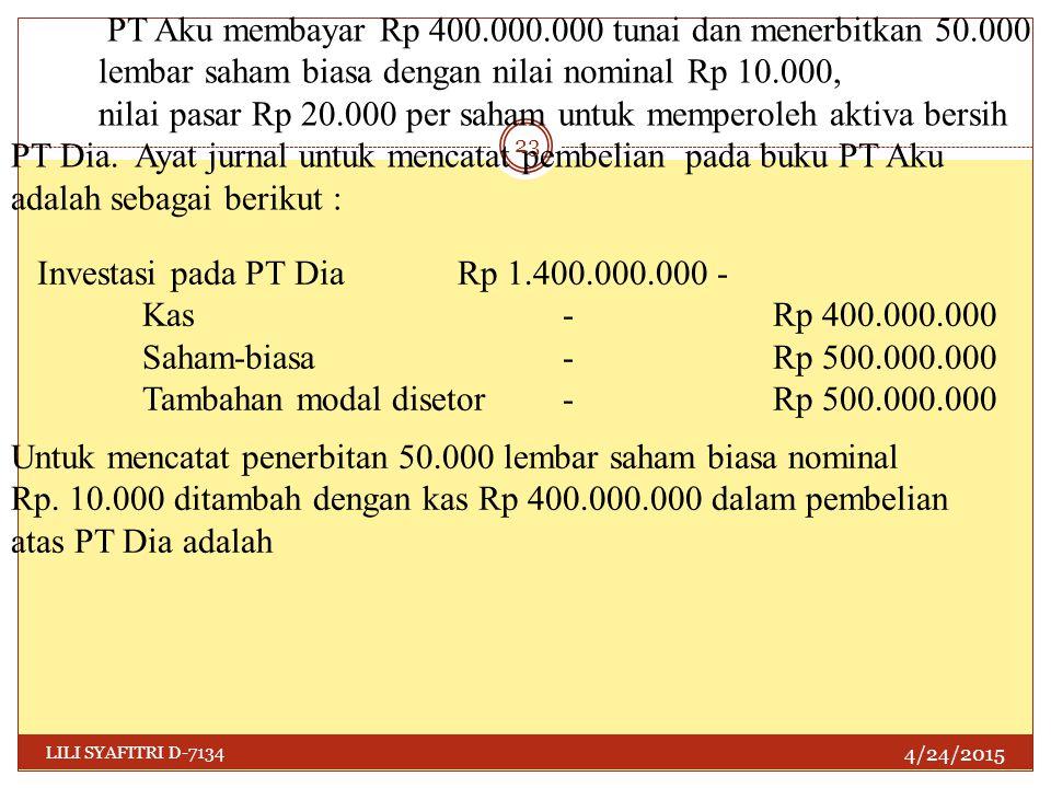 PT Aku membayar Rp 400.000.000 tunai dan menerbitkan 50.000