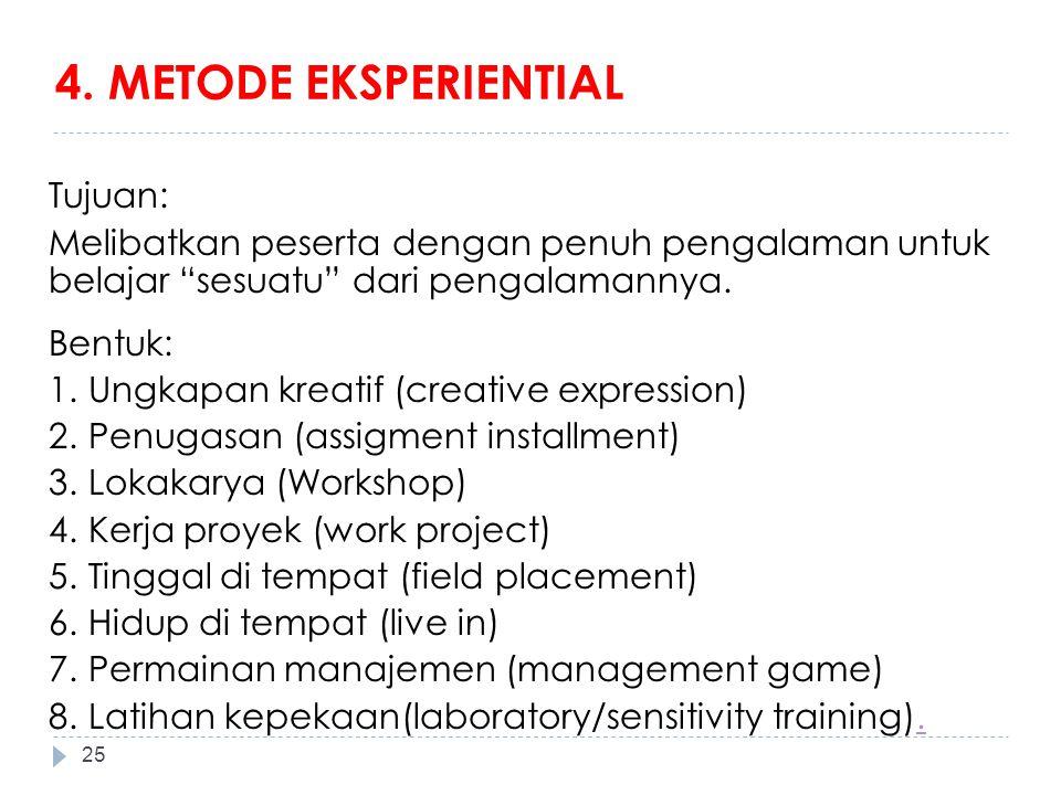4. METODE EKSPERIENTIAL Tujuan: