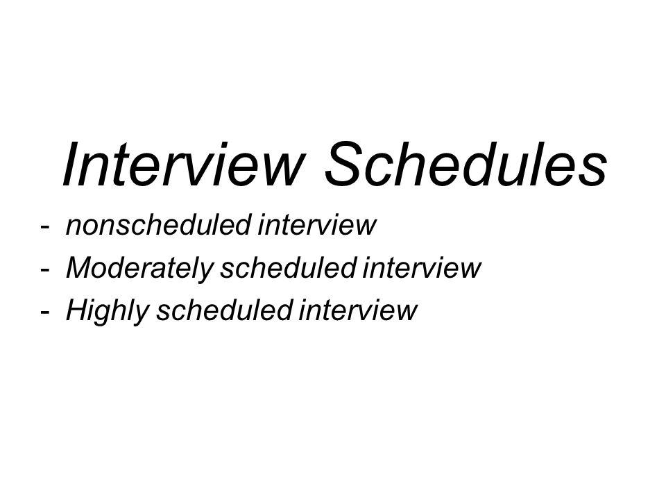 Interview Schedules nonscheduled interview