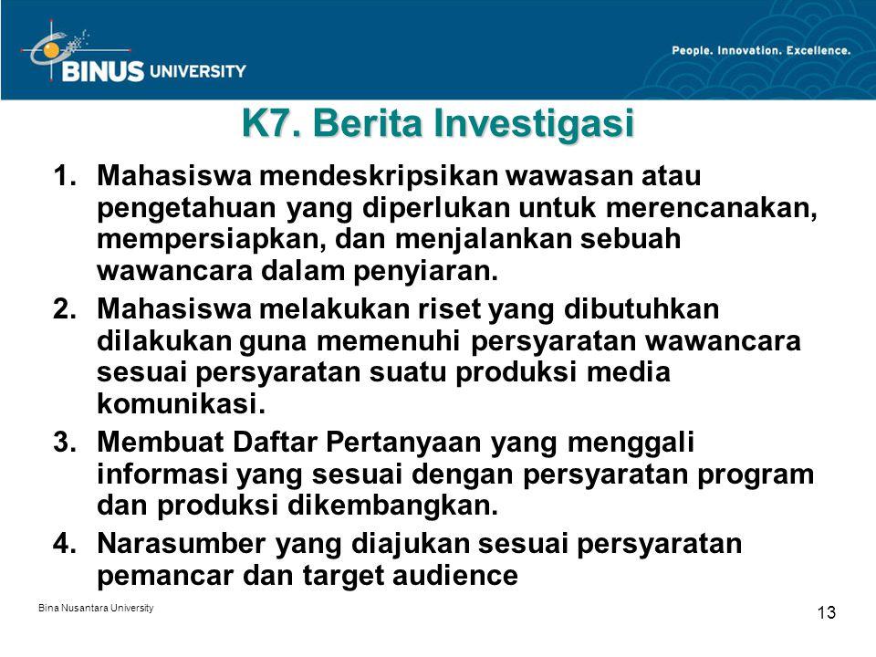 K7. Berita Investigasi