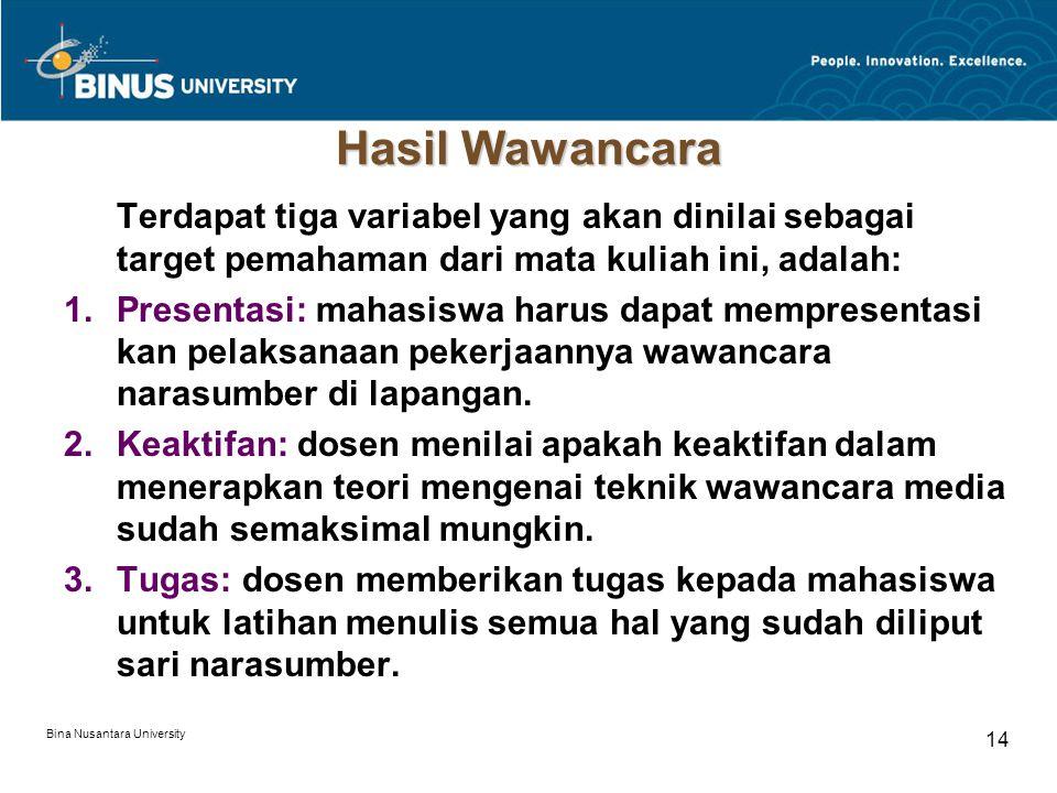 Hasil Wawancara Terdapat tiga variabel yang akan dinilai sebagai target pemahaman dari mata kuliah ini, adalah: