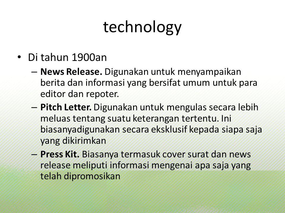 technology Di tahun 1900an. News Release. Digunakan untuk menyampaikan berita dan informasi yang bersifat umum untuk para editor dan repoter.