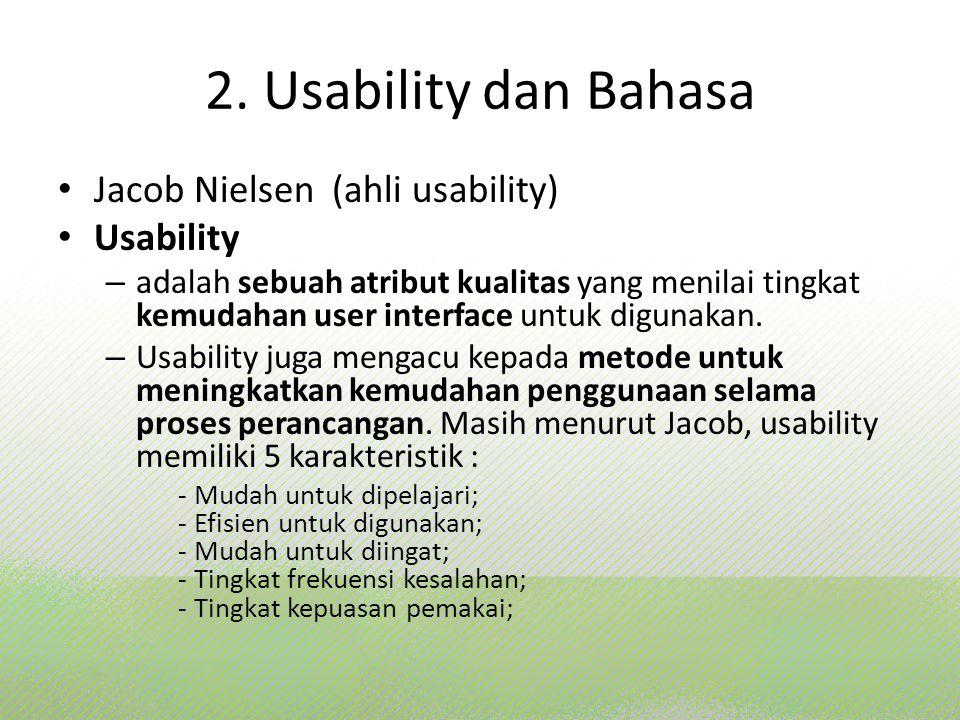 2. Usability dan Bahasa Jacob Nielsen (ahli usability) Usability