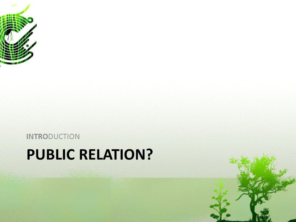 INTRODUCTION Public Relation