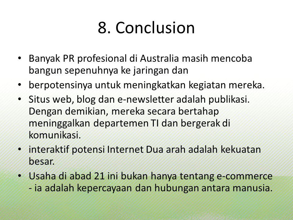 8. Conclusion Banyak PR profesional di Australia masih mencoba bangun sepenuhnya ke jaringan dan. berpotensinya untuk meningkatkan kegiatan mereka.