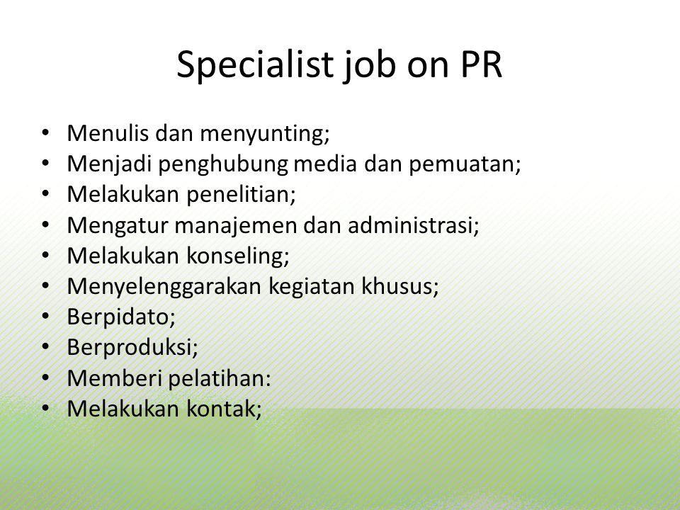 Specialist job on PR Menulis dan menyunting;