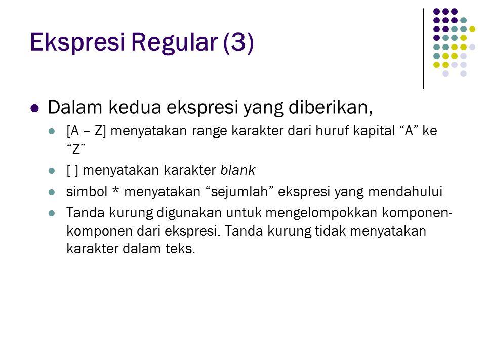 Ekspresi Regular (3) Dalam kedua ekspresi yang diberikan,