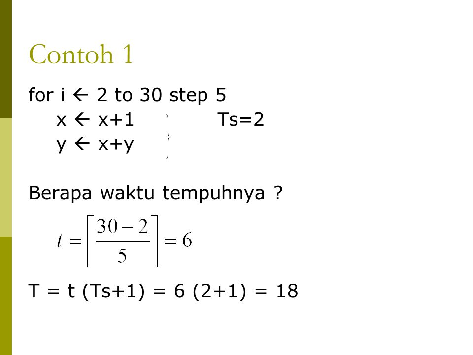 Contoh 1 for i  2 to 30 step 5 x  x+1 Ts=2 y  x+y