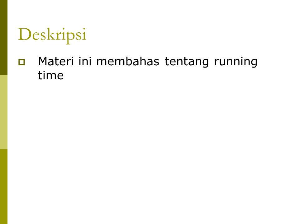 Deskripsi Materi ini membahas tentang running time