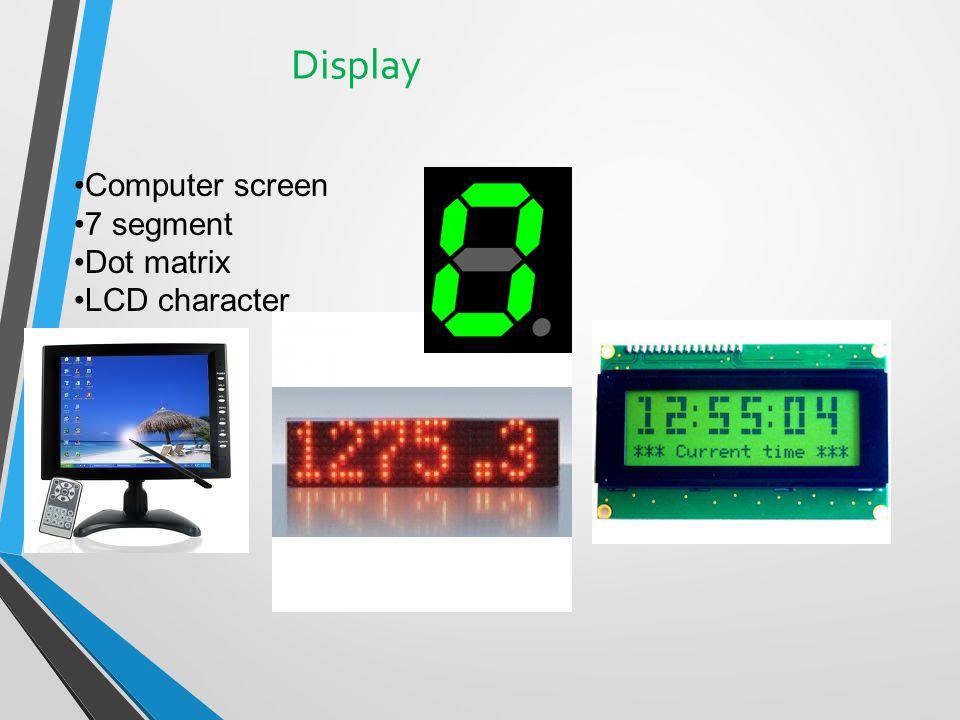 Display Computer screen 7 segment Dot matrix LCD character